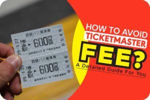 How to Avoid Ticketmaster Fee