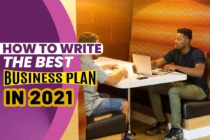 How to Write the Best Business Plan in 2021