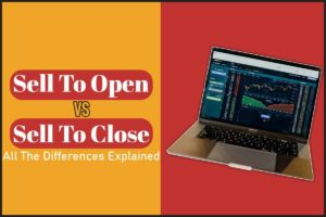 Sell to Open Vs Sell to Close
