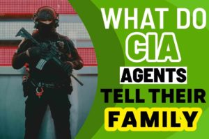 What Do CIA Agents Tell Their Family