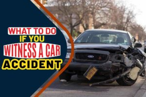 What to Do if You Witness a Car