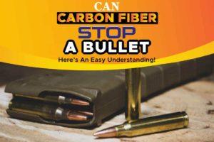 Can Carbon Fiber Stop A Bullet