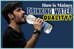 How is Maines drinking water quality