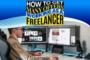 How to Get Many Offers Working as a Freelancer