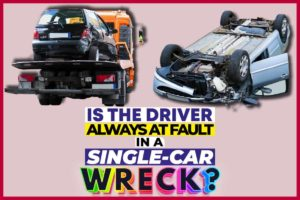 Is the Driver Always at Fault in a Single-Car Wreck