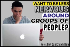 Want To Be Less Nervous Around Groups of People