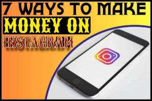 7 Ways to Make Money on Instagram