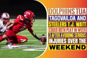 Dolphins Tua Tagovailoa And Steelers T.J. Watt Could Both Play In Week 3 After Avoiding Serious Injuries Over The Weekend