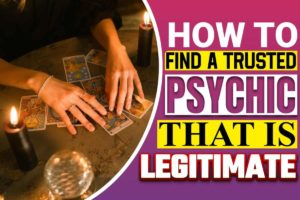 How To Find A Trusted Psychic That Is Legitimate
