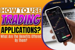 How to use trading applications