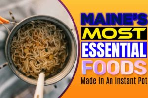 Maine's Most Essential Foods