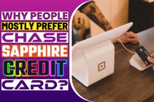 Why People Mostly Prefer Chase Sapphire Credit Card